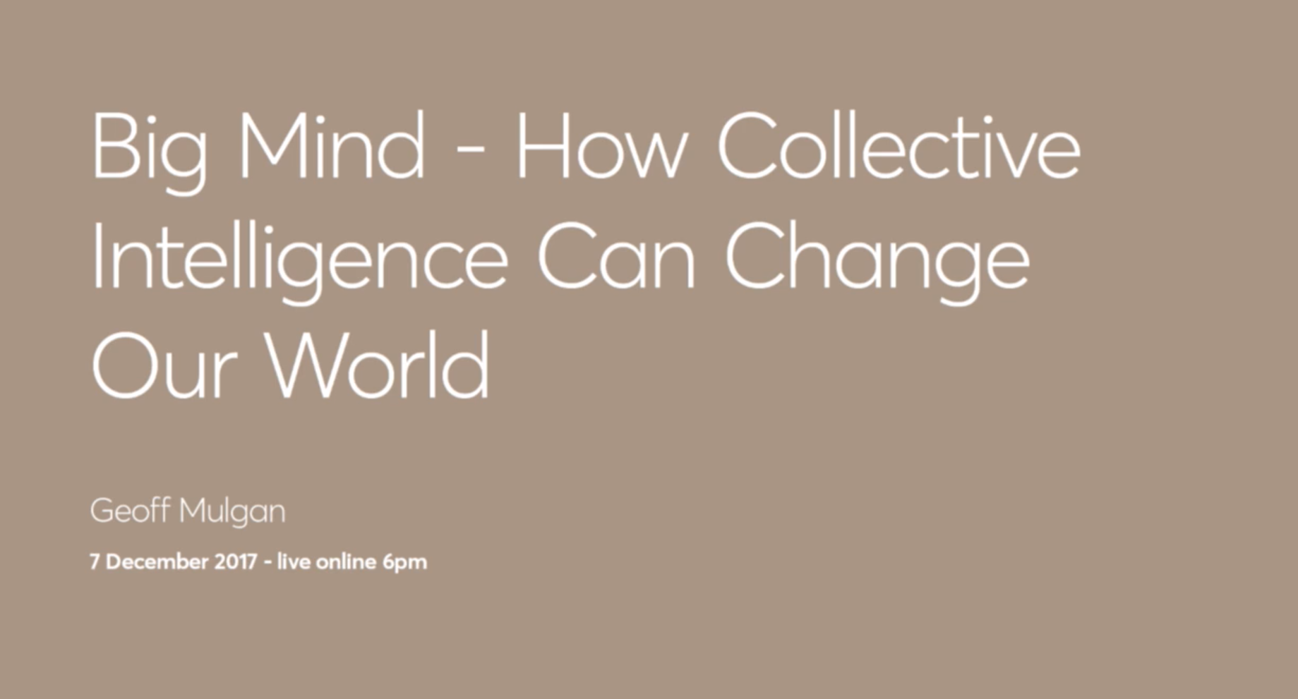 Thumbnail of video titled Big Mind - How collective intellige can change our world